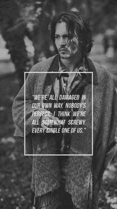 My lockscreens - johnny depp true quotes, words quotes, sayings, perfection quotes, Wisdom Quotes, True Quotes, Great Quotes, Words Quotes, Quotes To Live By, Inspirational Quotes, Sayings, Johnny Depp Frases, Johnny Depp Meme