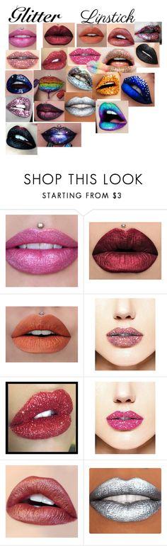 """glitter lips"" by batmanlovesnutella ❤ liked on Polyvore featuring beauty"