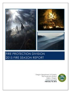 Fire Protection Division 2015 fire season report, by the Oregon Department of Forestry, Fire Protection Division