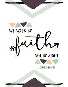 We walk by faith not by sight – 2 Corinthians 5:7 | Seeds of Faith