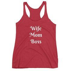 Wife mom boss, gift for mom, gift for her, Valentine's Day, mompreneur shirt, Women's Racerback Tank