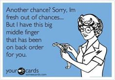 I def give too many chances...a big heart I suppose