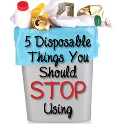 Disposable things you should stop using: BrownThumbMama.com