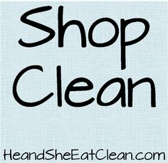 Shop Clean! #eatclean #heandsheeatclean #recipes #shopping #healthy #diet #stockup #shoppingtips #foodprep