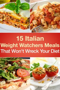 15 Italian Weight Watchers Meals That Won't Wreck Your Diet including Chicken Cacciatore, Lasagna, Caprese Chicken, Eggplant Parmigiana, Italian Wedding Soup, Stuffed Shells, Parmesan Baked Tomatoes, and Crock Pot Italian Beef