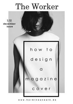 How To Create A Magazine Cover Hermione on walk - Do you love great magazine covers? Then I explain to you how you can design your own magazine cover - Graphisches Design, Buch Design, Layout Design, Editorial Design, Editorial Layout, Editorial Fashion, Cv Inspiration, Graphic Design Inspiration, Magazine Design