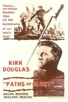 Senderos de Gloria (1957) de Stanley Kubrick. Estupendo Kirk Douglas. Película de culto.
