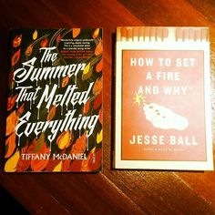 Books for the heatwave: The Summer That Melted Everything by Tiffany McDaniel and Hot To Set A Fire And Why by Jesse Ball # fielding #bliss #autopsy #scorched #breathed #ohio #bruised #boy #farm #devil #strange #riddles #smalltown #lucia #angry #gurl #zippolighter #arson #anarchist #manifesto #pyrotechnics #text #scribe