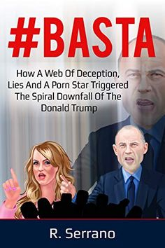 How a Web of Deception, Lies, and a Porn Star Triggered the Spiral Downfall of the Donald Trump (English Edition) Book Lovers, Donald Trump, Porn, Stars, Amazon, Books, Places, Club, Dominican Republic