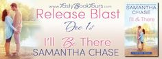 I'll Be There Release Blast @SamanthaChase3 @TastyBookTours @SourcebooksCasa - http://roomwithbooks.com/ill-be-there-release-blast/