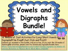 Vowels, Digraphs, 16 Weeks of Lessons & Activities w/ Phonics, Word Work, & Phonics Words, Spelling Words, Lesson Plan Outline, Teaching Reading, Guided Reading, Teaching Ideas, Learning, Reading Strategies, Reading Resources