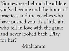 mia hamm soccer quotes inspirational~~  Someday when I'm getting Mary's senior scrapbook ready, I'll have this quote tucked away.