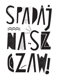 """Spadaj na szczaw"" by Paulina Daniluk on wall-being Motto, Great Paintings, Textured Background, Creepy, Typography, Wisdom, Humor, Wall Art, Logos"
