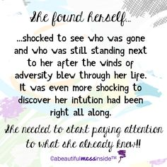 She Found Herself:  It never ceases to amaze me how surprised I can be when betrayal sneaks up behind me.  I have a nose for untrustworthy people.  The problem is I let my good-natured, kindhearted self override my internal wisdom.  It's that part of me that wants to believe all people are really good at their core...