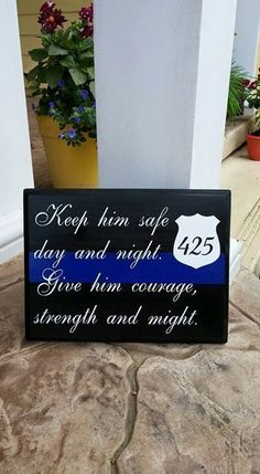 Thin Blue Line Keep Him/Her Safe Quote with Police by LEOWONDUTY #policequotes #policeinspiration