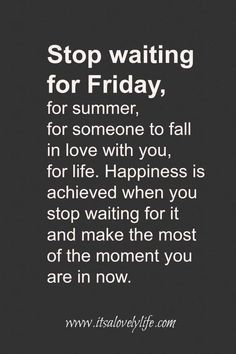 What are you waiting for?! Choose happiness :)