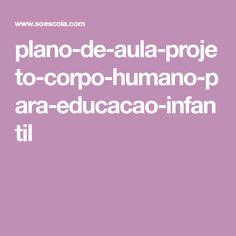 plano-de-aula-projeto-corpo-humano-para-educacao-infantil