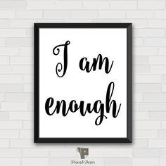 I Am Enough Wall Art Prints Inspirational Quote Home Decor Typography Print Printable Poster Women Quote Motivational Quote (PAP94) by PrintsAndPoster