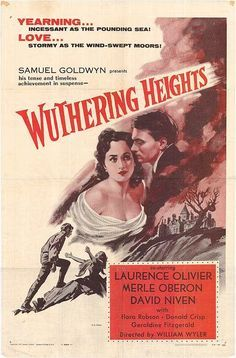 Wuthering Heights (1939)  Emily Bronte's Gothic Heroine Cathy  ( Merle Oberon) loves stableboy Heathcliff ( Lawrence Oiver) but marries Squire Edgar ( David Niven)