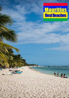 Is it possible to select just 10 from the many best beaches in Mauritius? Not sure, because every time you see one you will be open mouth