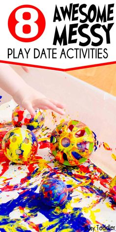 8 Messy Play Date Activities perfect for toddlers and preschoolers. Try these sensory based activities for loads of fun.
