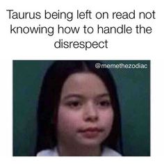 24 Taurus Memes That Will Make You Feel Seen facts relationships Taurus Funny, Taurus Memes, Taurus Quotes, Zodiac Memes, Taurus Facts, Zodiac Facts, Zodiac Funny, Astrology Taurus, Zodiac Signs Horoscope