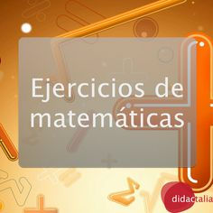 Ejercicios y problemas de Matemáticas para todos los niveles educativos.