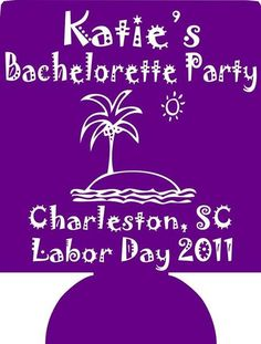 Charleston South Carolina Bachelorette Koozies Party custom favors 177