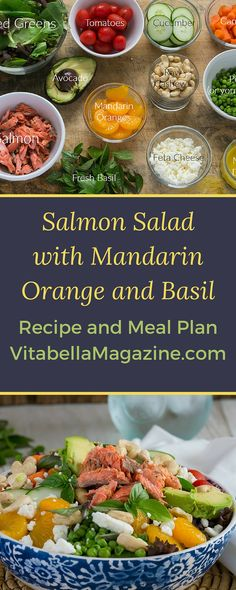 Salmon is healthy and delicious! And when you mix it up with mandarin oranges, basil, and an easy homemade dressing, it will quickly become a go-to favorite. Get the recipe at: www.VitabellaMagazine.com   (meal plans too!)