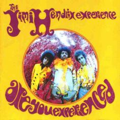 Jimi Hendrix - Are You Experienced - 1967