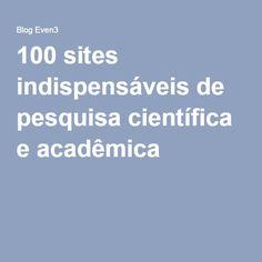 100 sites indispensáveis de pesquisa científica e acadêmica