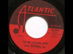 Soul Brothers Six    I'll Be Loving You.  1967.
