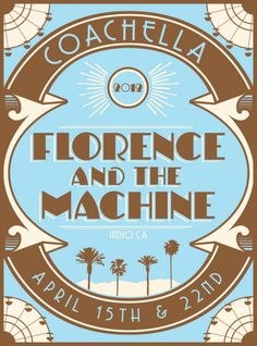 Florence and the Machine Poster #coachella #florence_welch #music_festival
