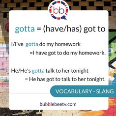 gotta meaning | what's the meaning of gotta? | what does gotta mean?| gotta means (have/has) got to | English vocabulary and grammar | English grammar courses online