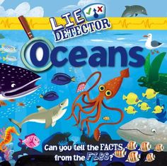 Can fish only breathe underwater? Has a human ever made it to the deepest part of the ocean? Do all sharks live in oceans? Test your truth-finding skills in Lie Detector: Oceans and uncover some incredible oceans facts (and fibs) in this fun, interactive book.