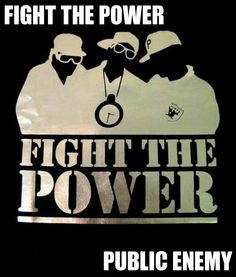 FIGHT THE POWER PUBLIC ENEMY (courtesy of @Pinstamatic http://pinstamatic.com)