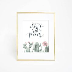 Don't Be a Prick Hand Lettering Funny Art Print Cactus