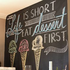 Life is short, eat dessert first - perfect for the kitchen chalk board!