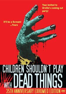Rex Hurst Speaks : Children Shouldn't Play With Dead Things. Cult Films, Cult Film, Cult Movie, Zombie, Horror