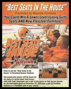 Visit Wayside Furniture to enter our Cleveland Browns Best seats in the house contest! You could win 6 seats in a luxury suite AND Flexsteel furniture!