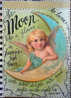 The Moon--William Blake. ~The Beautiful Work on Julie Smith Campbell of A Vintage Chic~ My Journal, Journal Pages, Altered Books, Altered Art, Smash Book, Moleskine, William Blake, Rhyme And Reason, Over The Moon