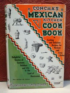Concha's Mexican Kitchen Cook Book Catharine Ulmer Stoker HC/DJ 1958
