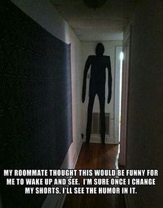 How To Scare the Daylights Out of Your Roommate or children