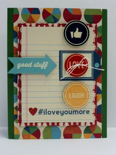 Good Stuff Card - Scrapbook.com  A stamped Like, Love, Laugh card using new Spicy Social Soup by Jillibean.