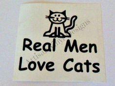 Real Men Love Cats Vinyl Decal Sticker Car Window Glass Block Laptop  Handmade #Handmade