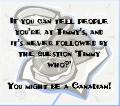 """I love how in Canada the commercials say, """"It's time for Tim's"""" but in the states they say, """"Tim Hortons, cafe and bake shop"""" lol Canadian Things, I Am Canadian, Canada Eh, Canada Humor, Canada Party, All About Canada, Happy Canada Day, Tim Hortons, Funny Comments"""