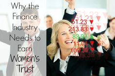 The Finance Industry Needs Lean In to Women and to Earn Women's Trust