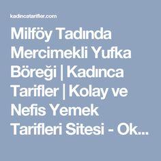 Milföy Tadında Mercimekli Yufka Böreği | Kadınca Tarifler | Kolay ve Nefis Yemek Tarifleri Sitesi - Oktay Usta