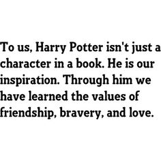 Harry Potter isn't just a character.