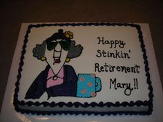 walmart maxine retirement cakes | happy stinkin retirement all bc made for a good friend s retirement